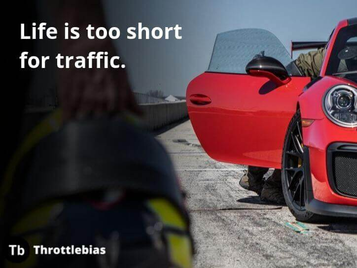 Life is too short for traffic