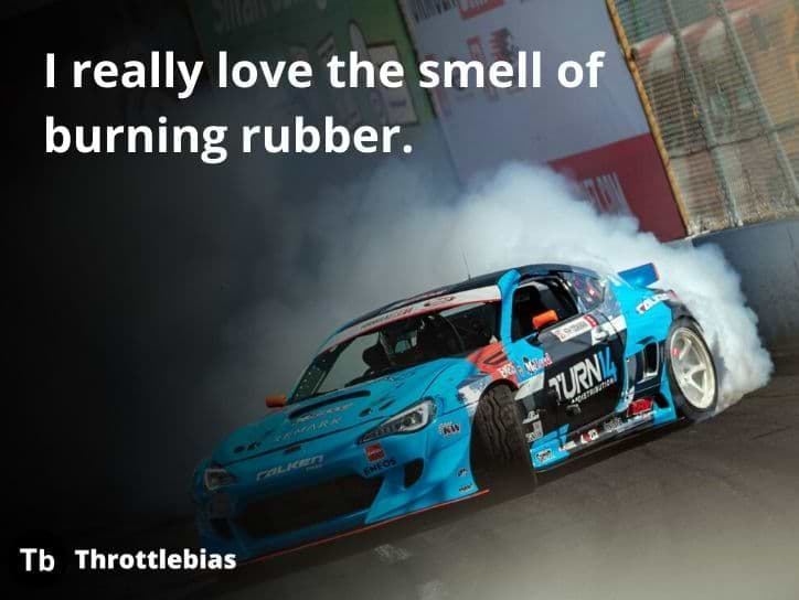 Burning rubber (car guy quotes)