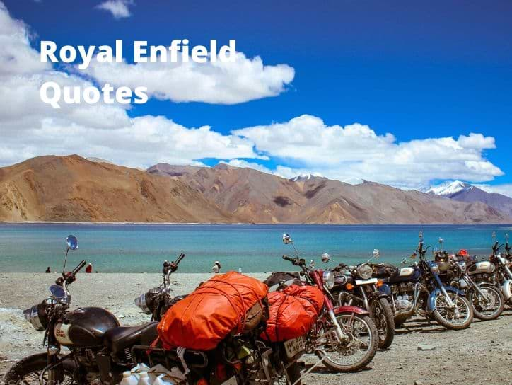 List of all Royal Enfield Quotes