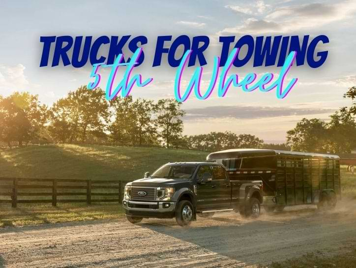 Best Truck For Towing 5th Wheel Trailer
