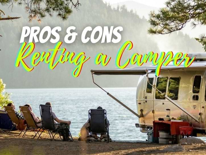 Pros & Cons of Renting A Camper
